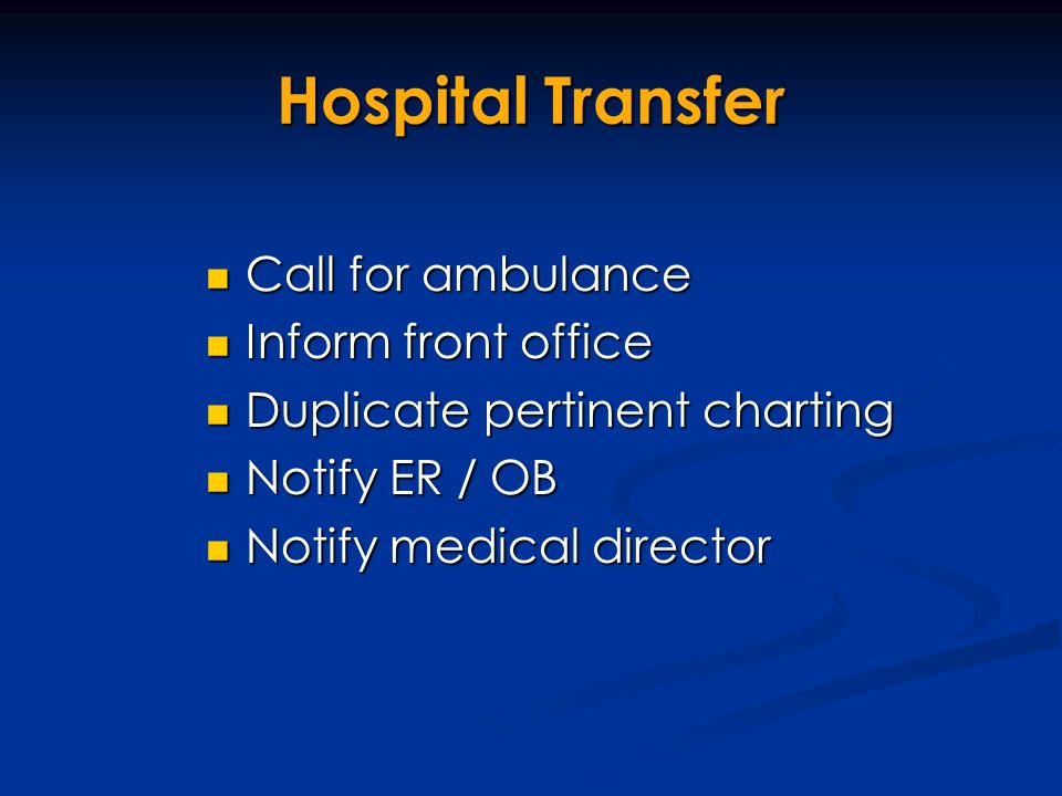 Hospital Transfer Call for ambulance Inform front office