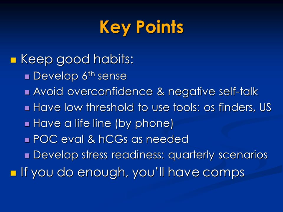 Key Points Keep good habits: If you do enough, you'll have comps