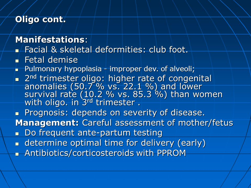 Facial & skeletal deformities: club foot. Fetal demise