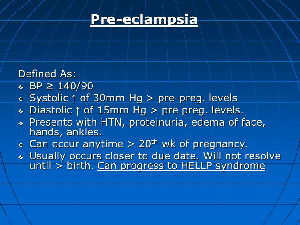 Pre-eclampsia Defined As: BP ≥ 140/90