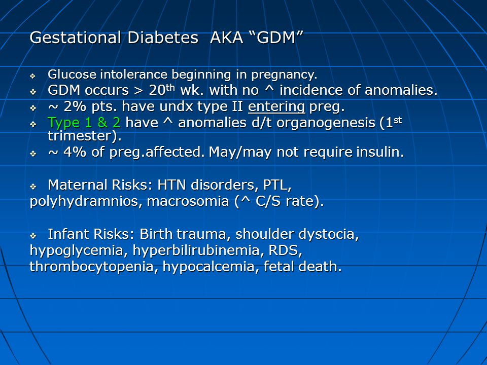 Gestational Diabetes AKA GDM