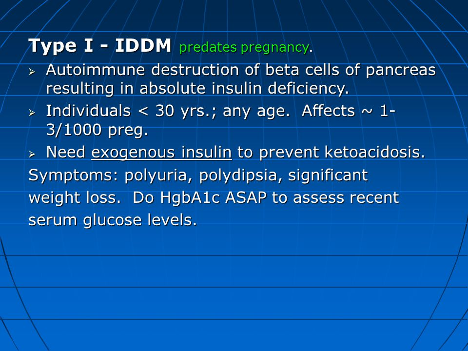 Type I - IDDM predates pregnancy.
