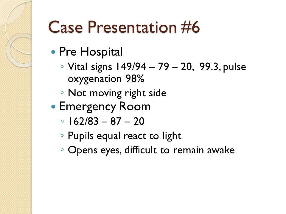 Case Presentation #6 Pre Hospital Emergency Room
