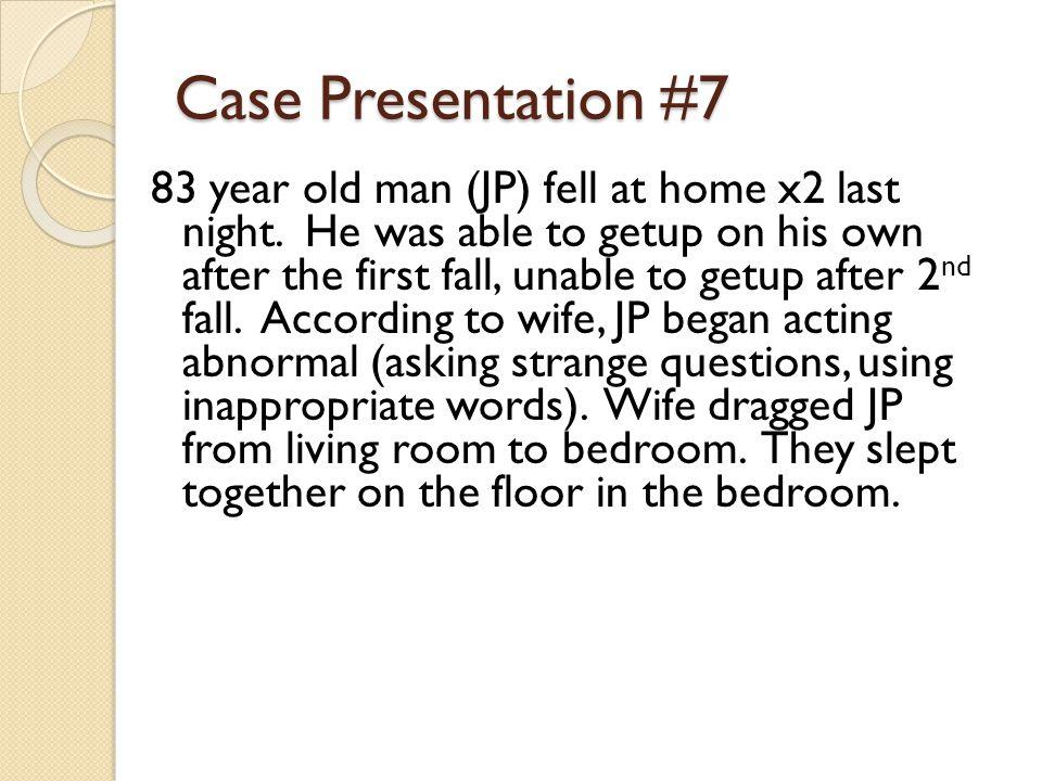 Case Presentation #7