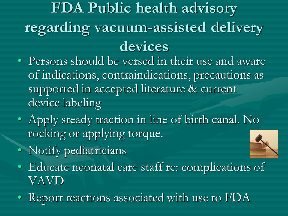 FDA Public health advisory regarding vacuum-assisted delivery devices