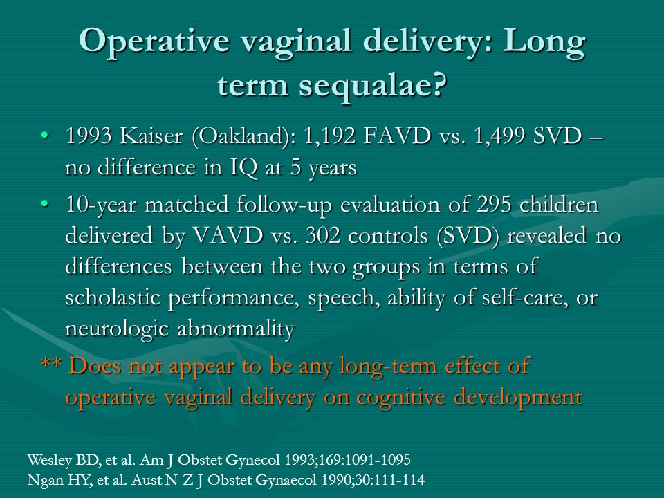 Operative vaginal delivery: Long term sequalae