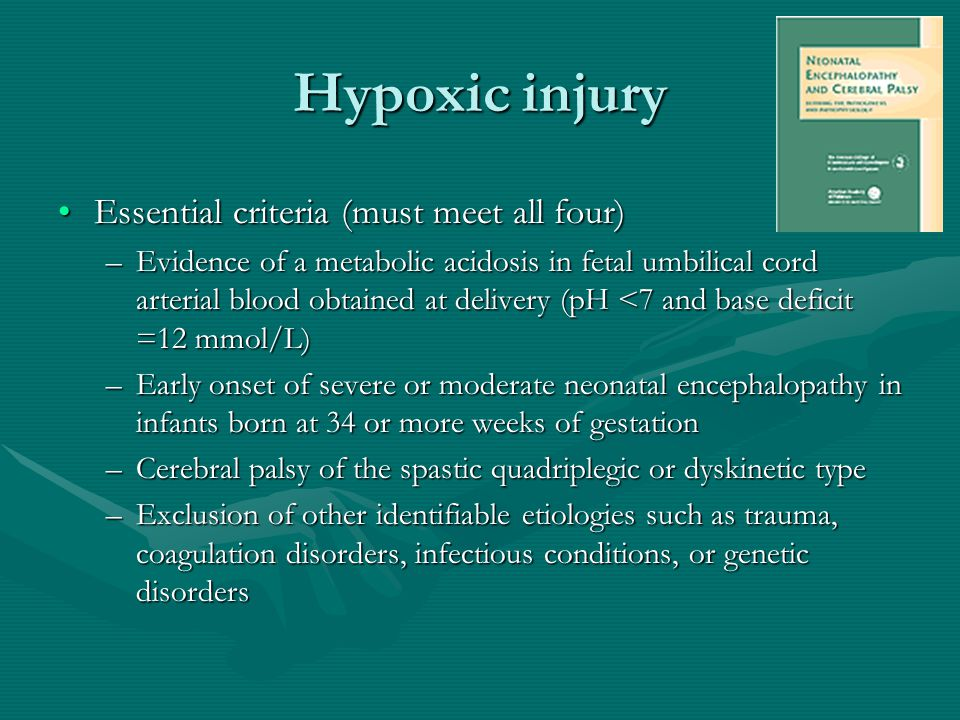 Hypoxic injury Essential criteria (must meet all four)