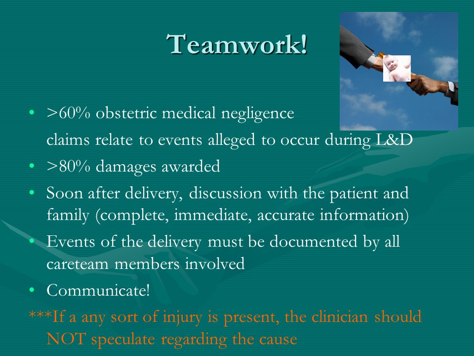 Teamwork! >60% obstetric medical negligence