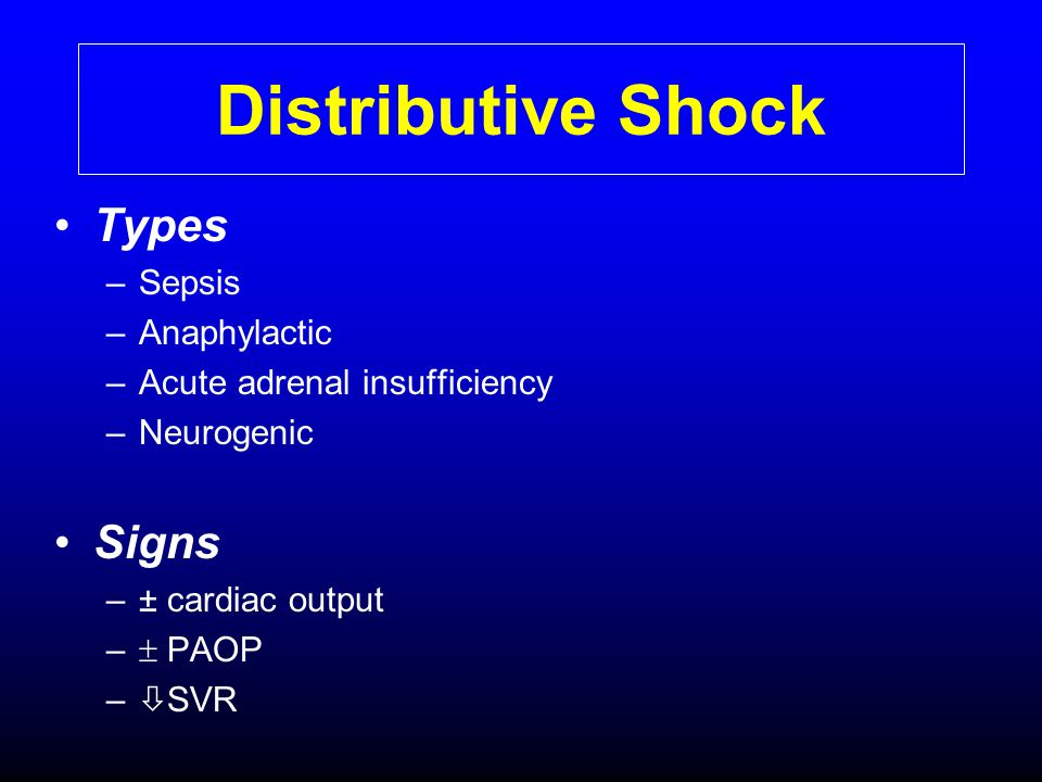 Distributive Shock Types Signs Sepsis Anaphylactic