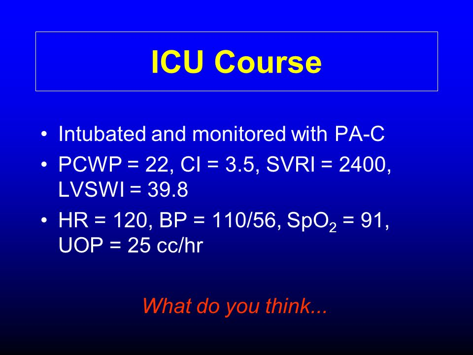 ICU Course Intubated and monitored with PA-C