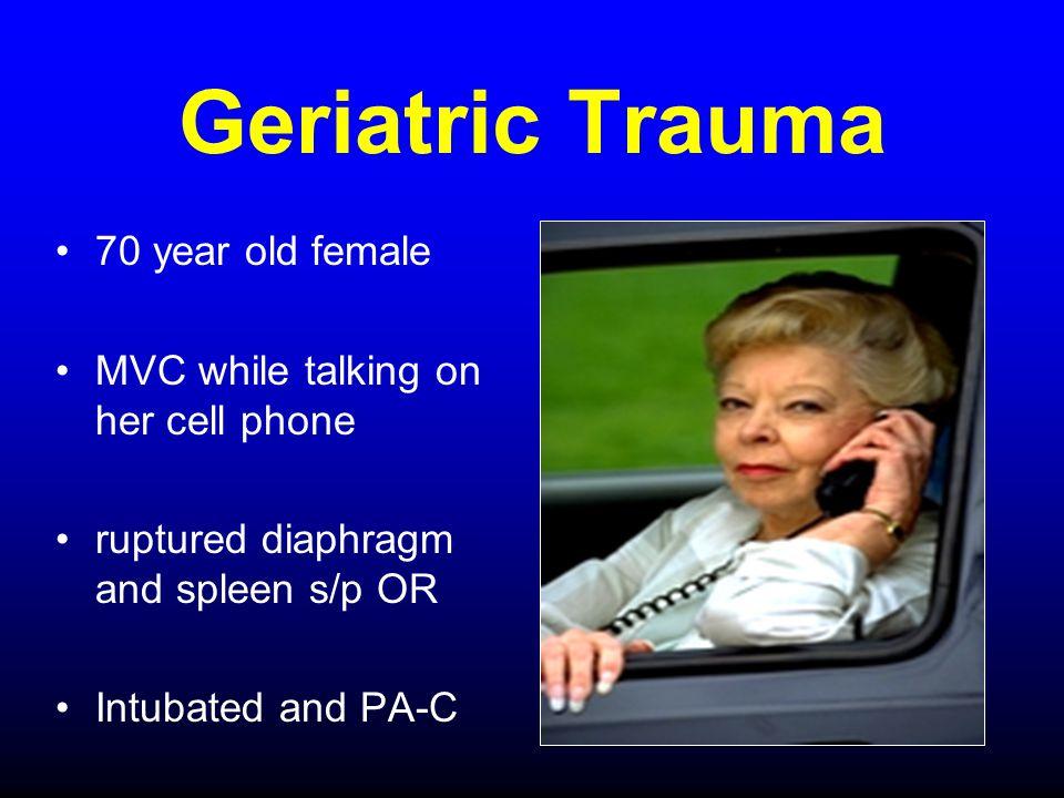 Geriatric Trauma 70 year old female