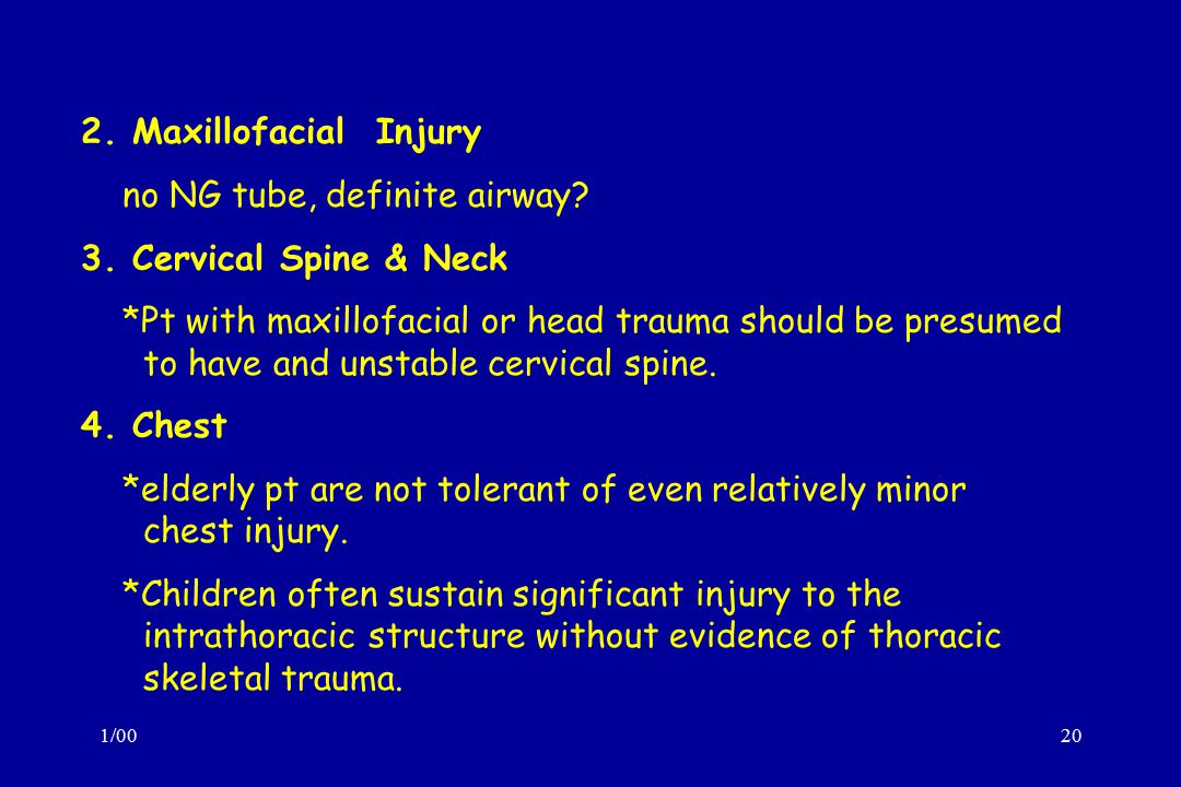 no NG tube, definite airway 3. Cervical Spine & Neck