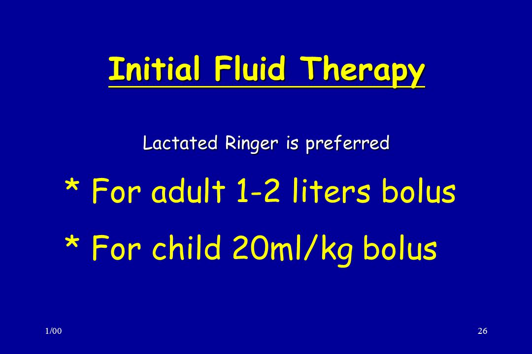 Lactated Ringer is preferred