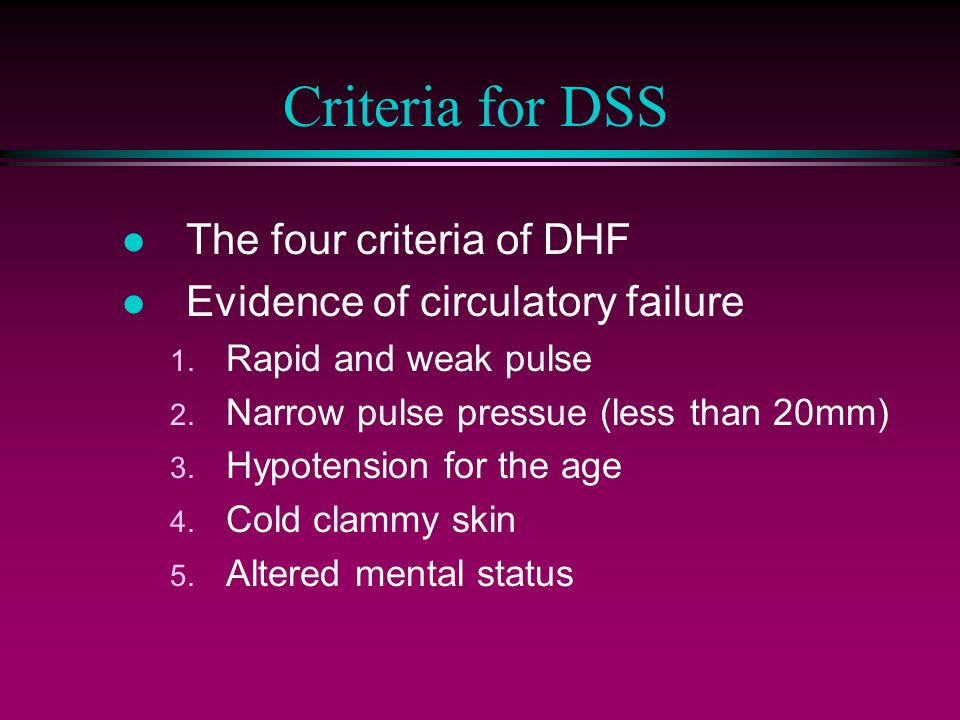 Criteria for DSS The four criteria of DHF
