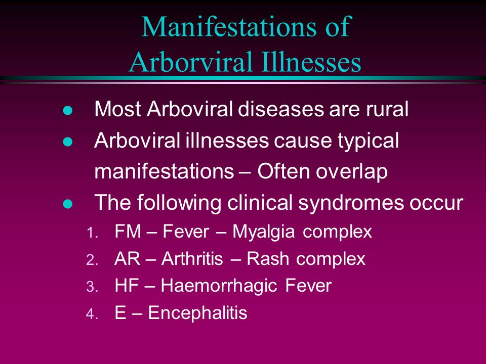 Manifestations of Arborviral Illnesses