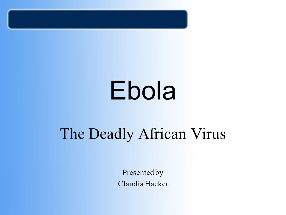 The Deadly African Virus Presented by Claudia Hacker