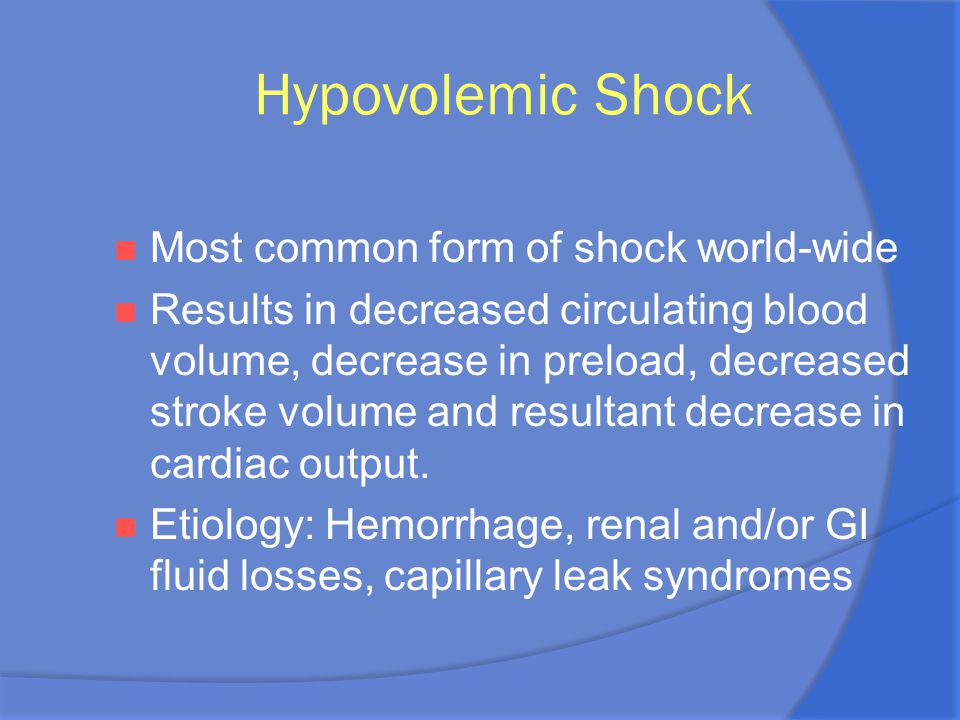 Hypovolemic Shock Most common form of shock world-wide