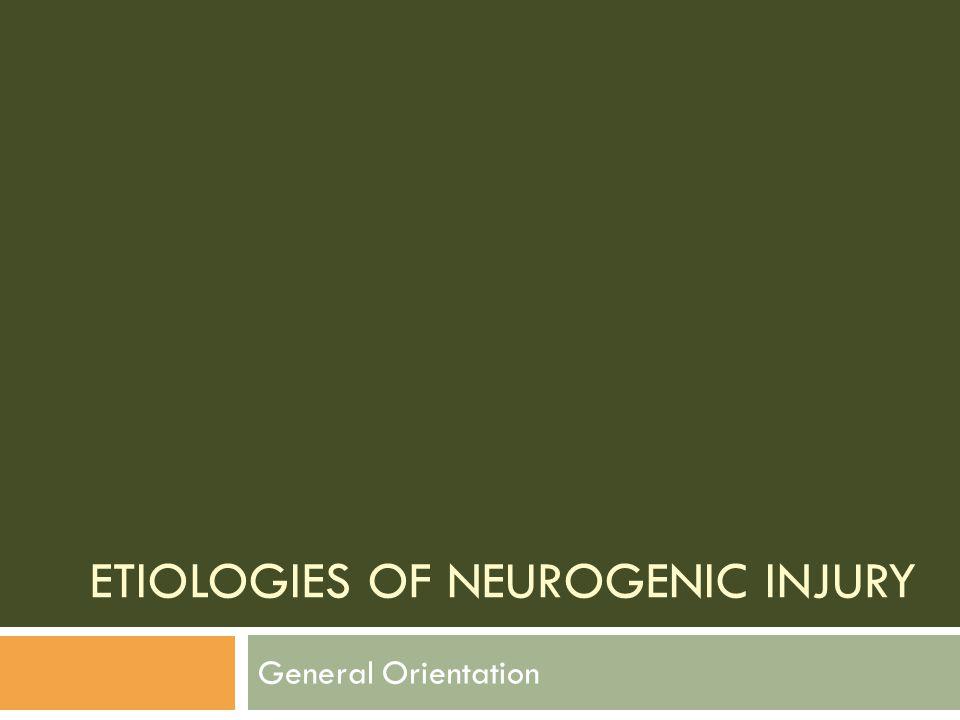 Etiologies of Neurogenic Injury