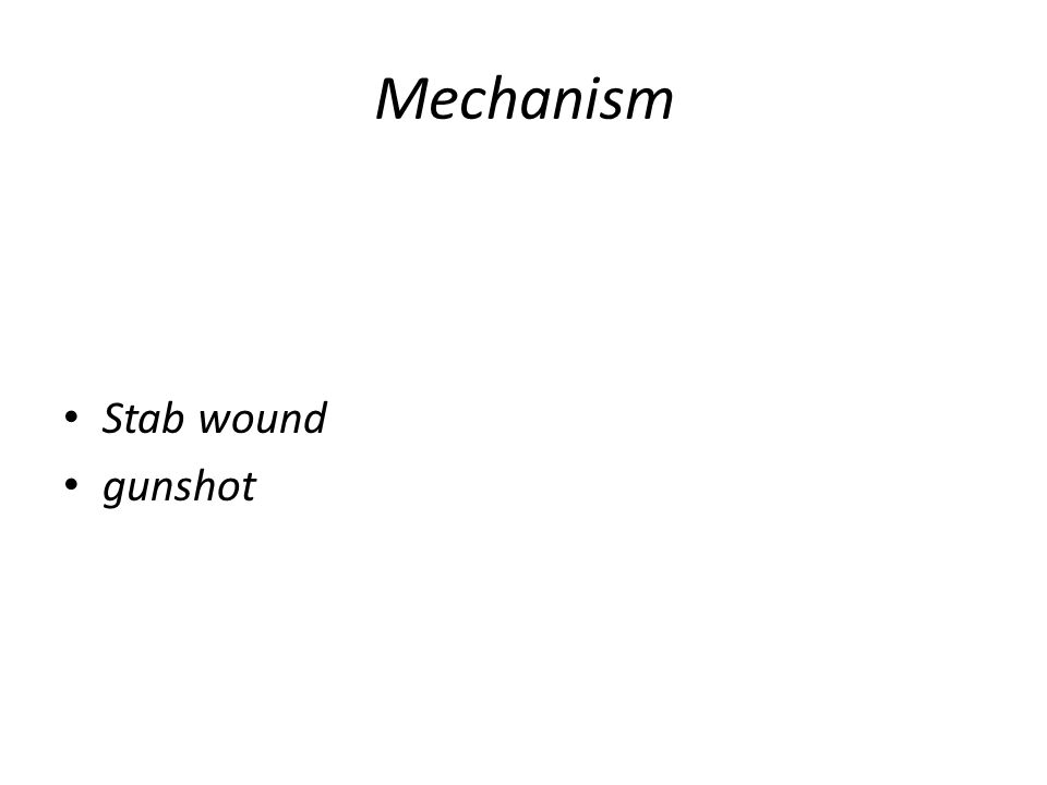 Mechanism Stab wound gunshot