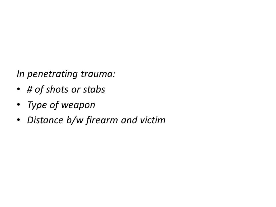 In penetrating trauma: