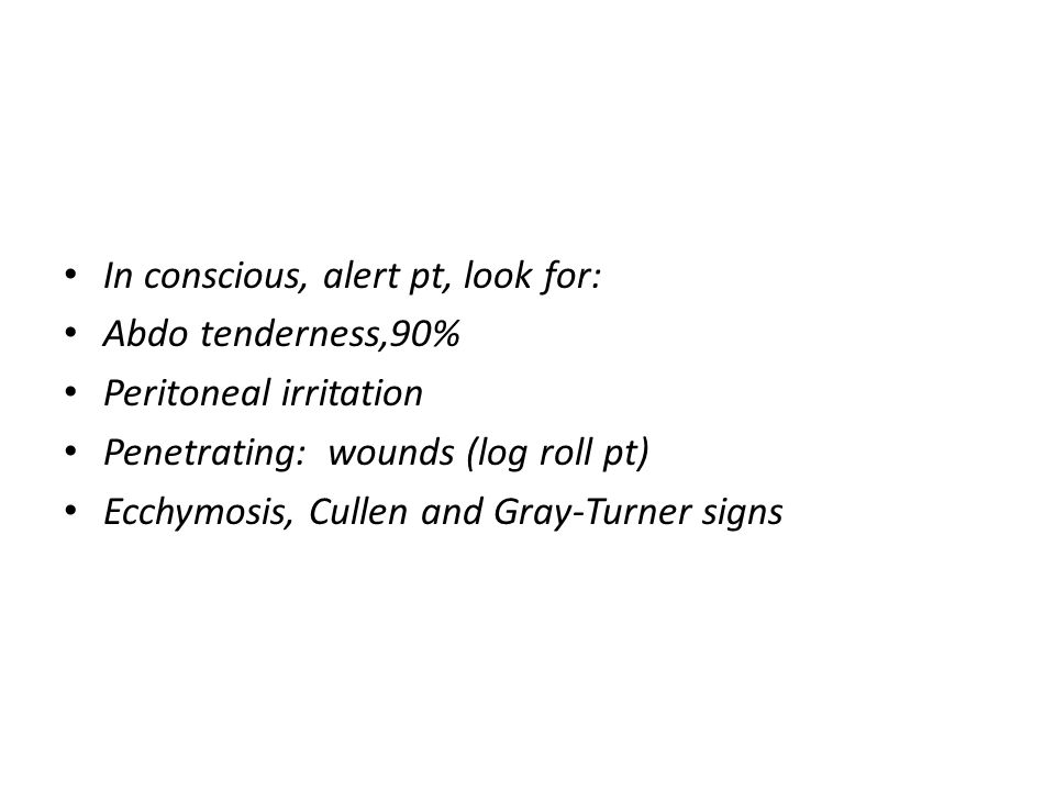 In conscious, alert pt, look for: