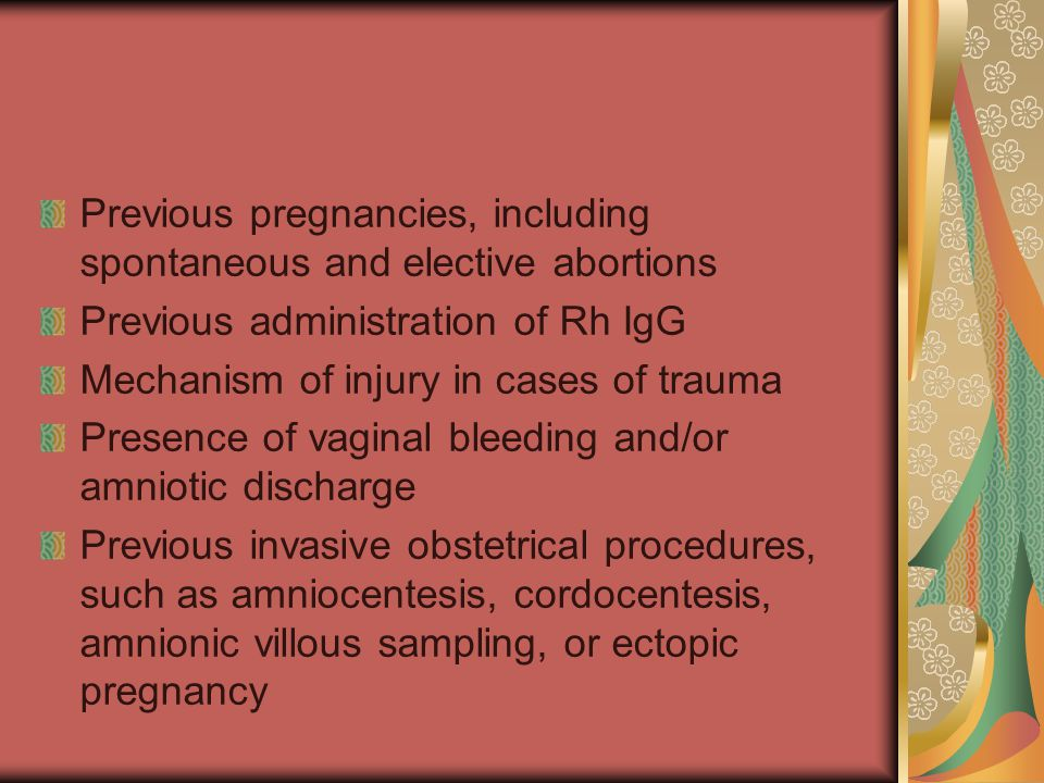 Previous pregnancies, including spontaneous and elective abortions