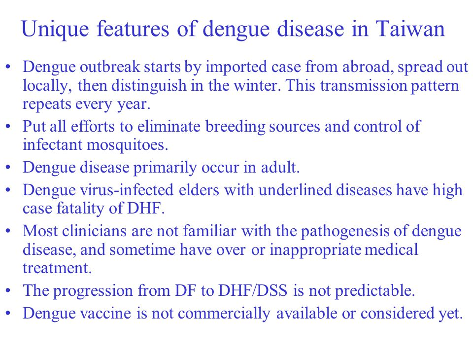 Unique features of dengue disease in Taiwan
