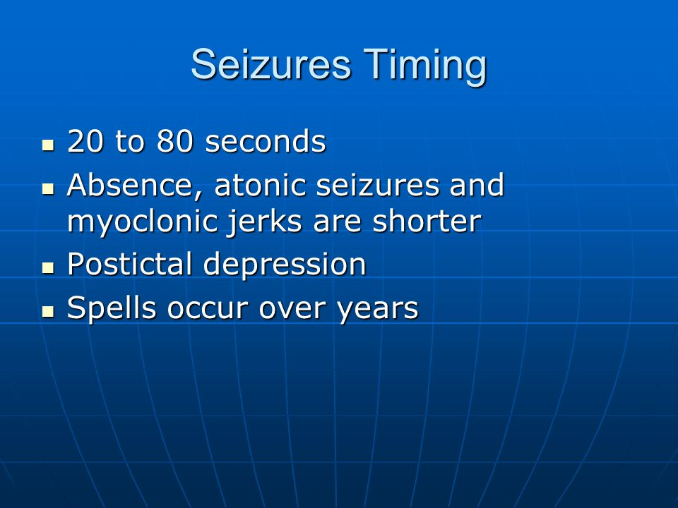 Seizures Timing 20 to 80 seconds