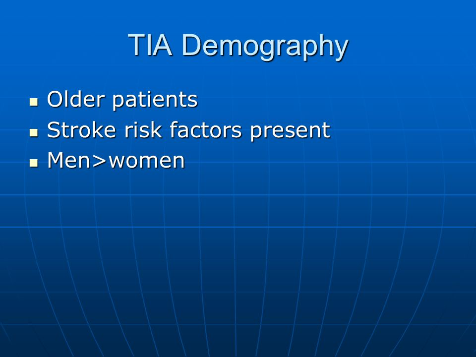 TIA Demography Older patients Stroke risk factors present Men>women