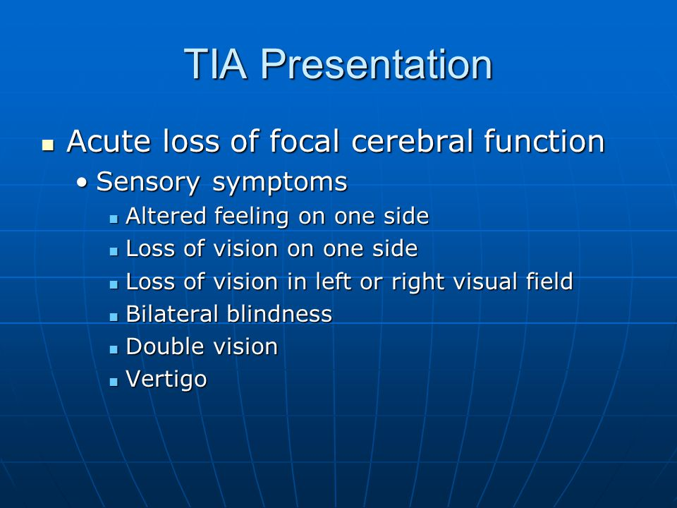 TIA Presentation Acute loss of focal cerebral function