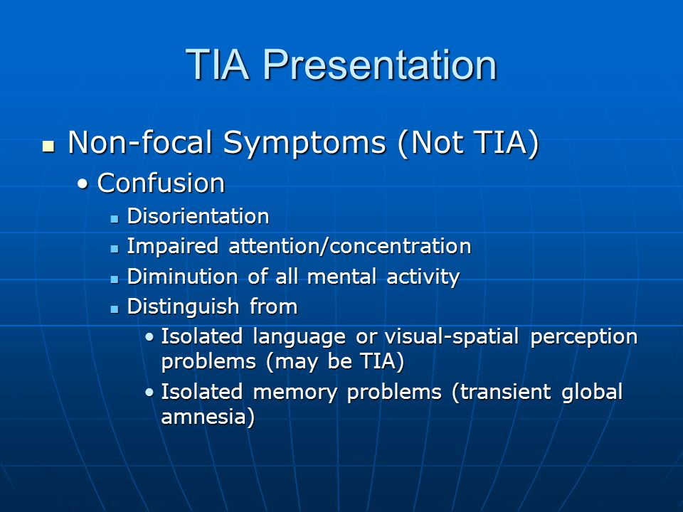 TIA Presentation Non-focal Symptoms (Not TIA) Confusion Disorientation