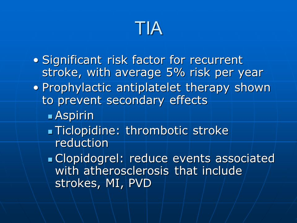 TIA Significant risk factor for recurrent stroke, with average 5% risk per year.