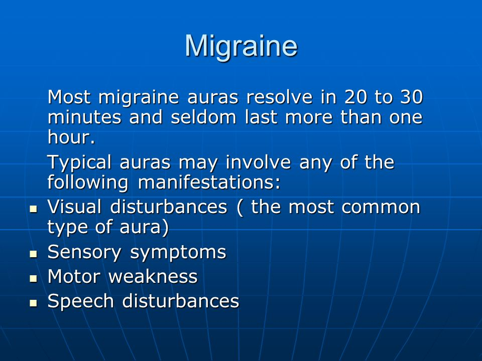 Migraine Most migraine auras resolve in 20 to 30 minutes and seldom last more than one hour.