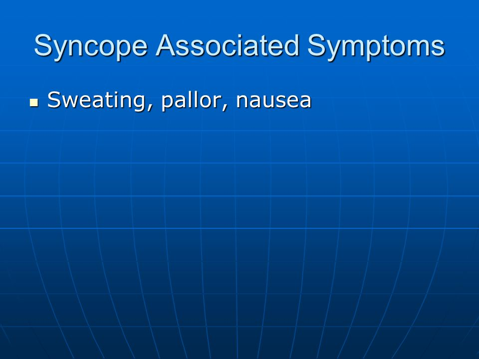 Syncope Associated Symptoms