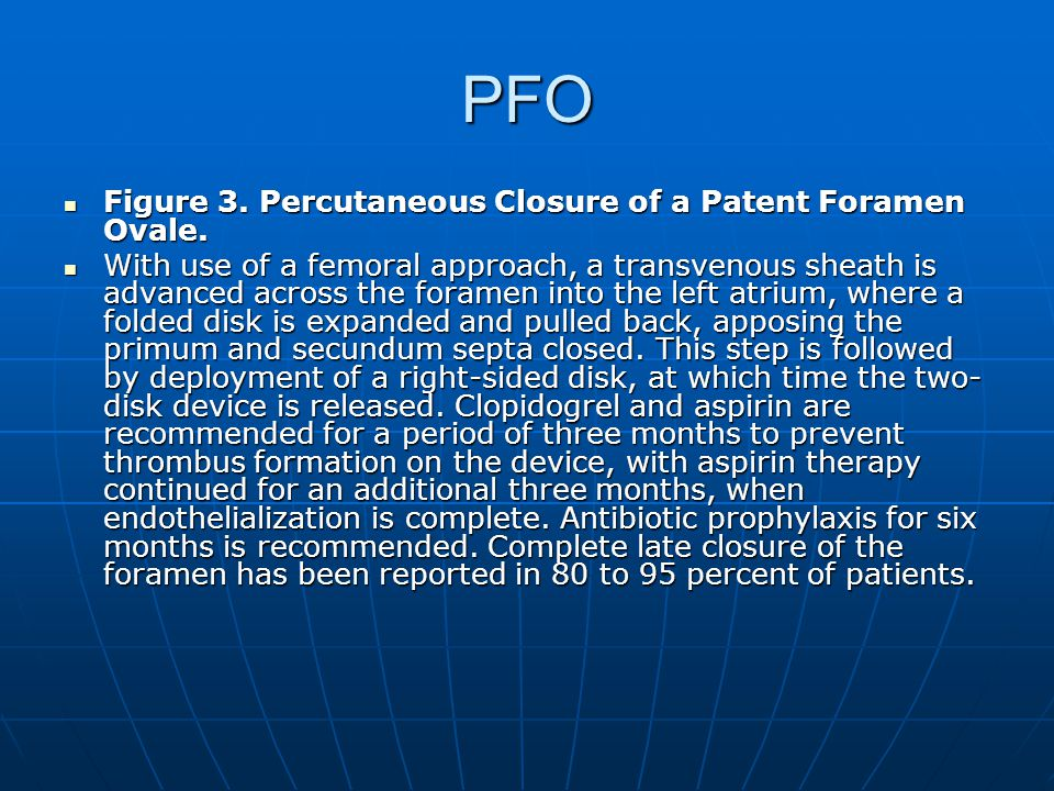 PFO Figure 3. Percutaneous Closure of a Patent Foramen Ovale.