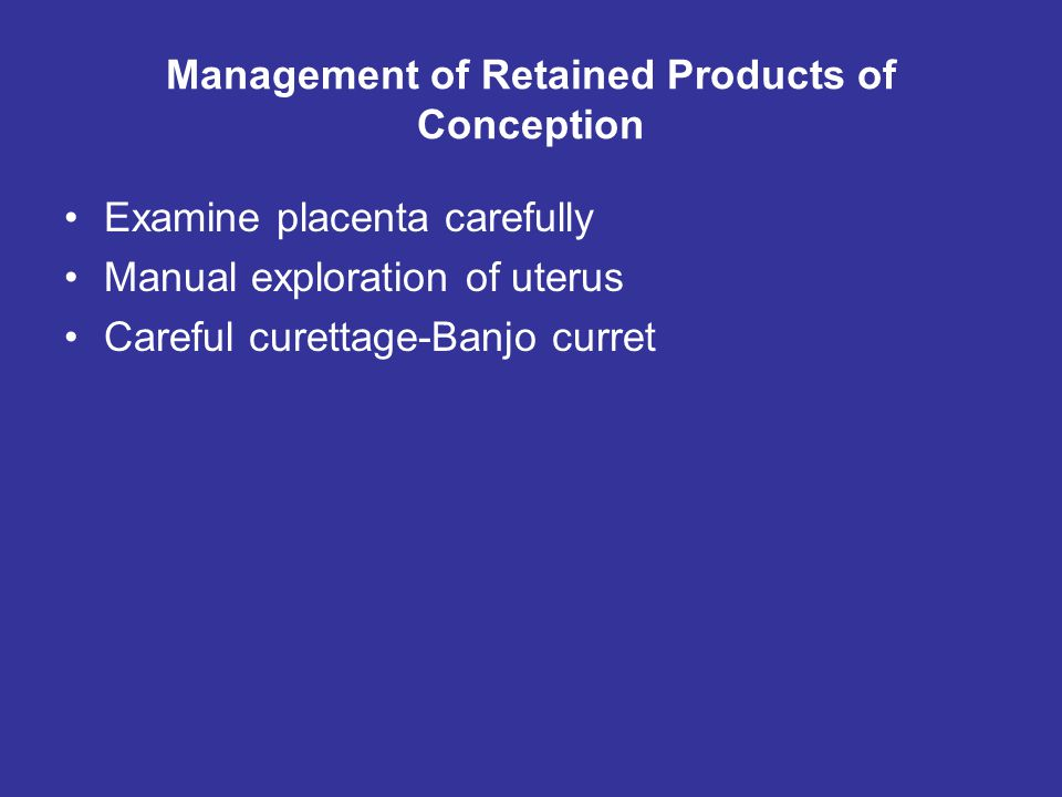 Management of Retained Products of Conception