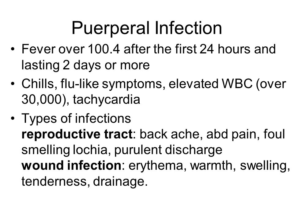 Puerperal Infection Fever over 100.4 after the first 24 hours and lasting 2 days or more.