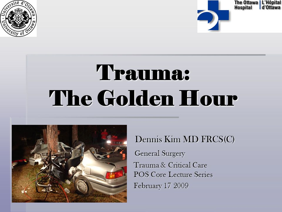 Trauma: The Golden Hour