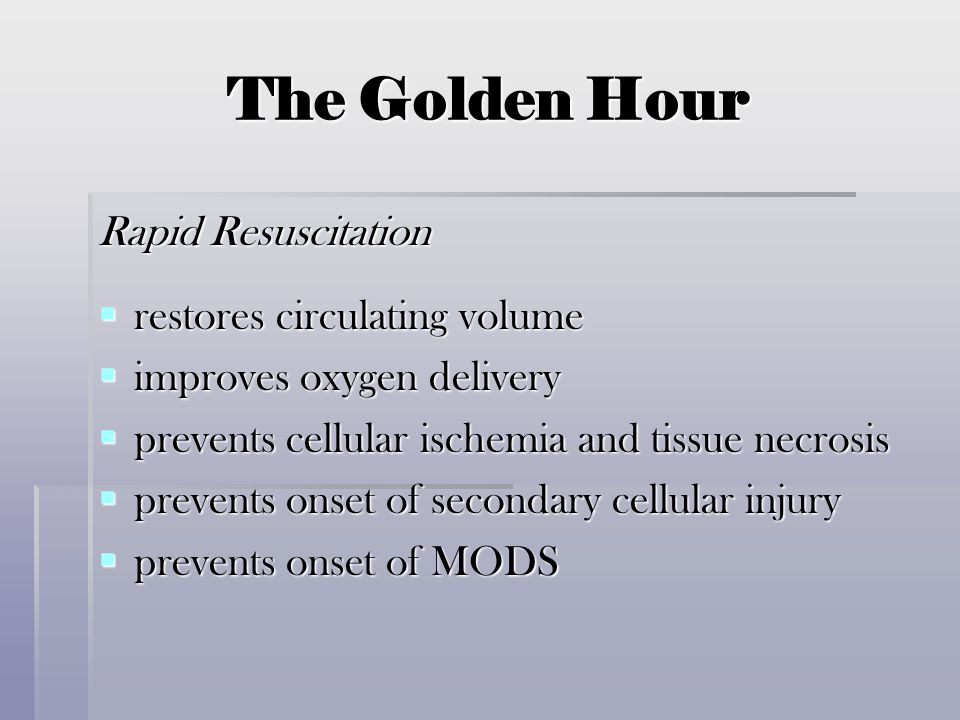 The Golden Hour Rapid Resuscitation restores circulating volume