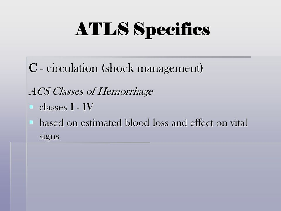 ATLS Specifics C - circulation (shock management)