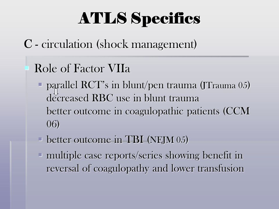 ATLS Specifics C - circulation (shock management) Role of Factor VIIa