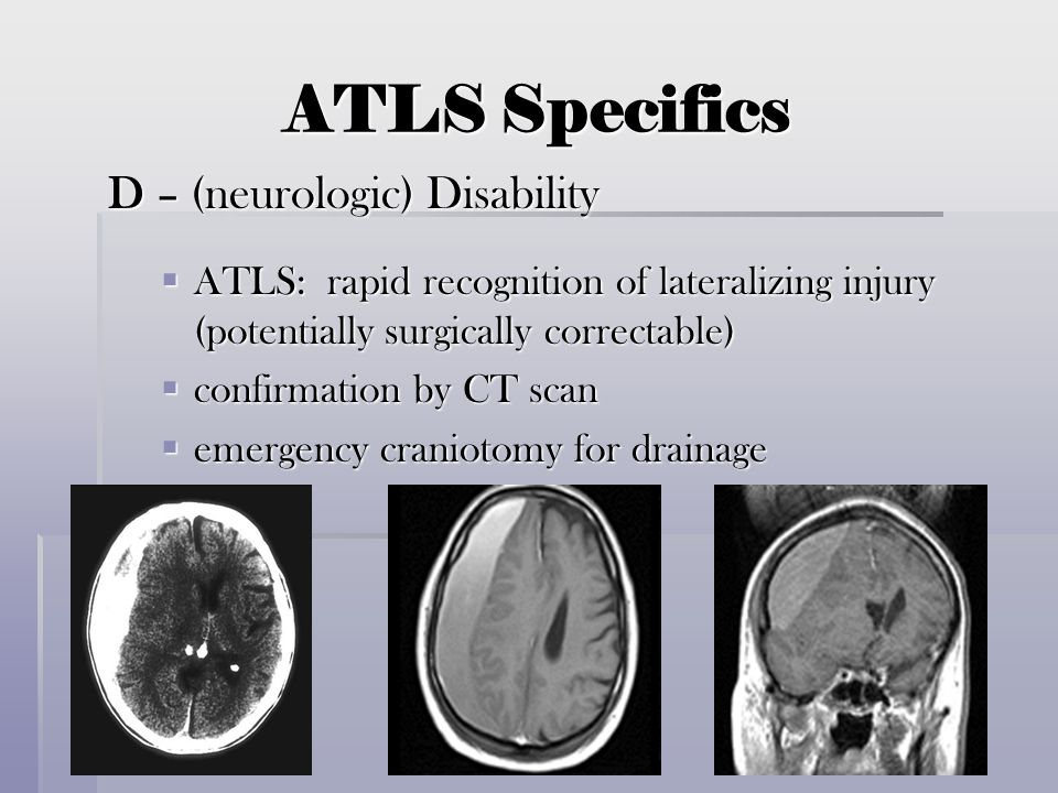 ATLS Specifics D – (neurologic) Disability