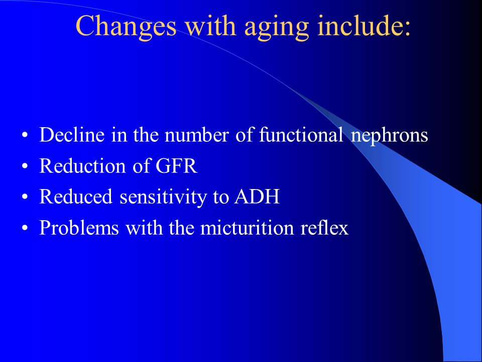 Changes with aging include: