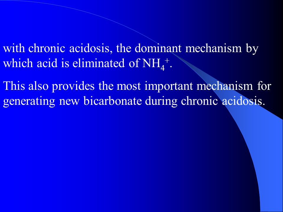 with chronic acidosis, the dominant mechanism by which acid is eliminated of NH4+.