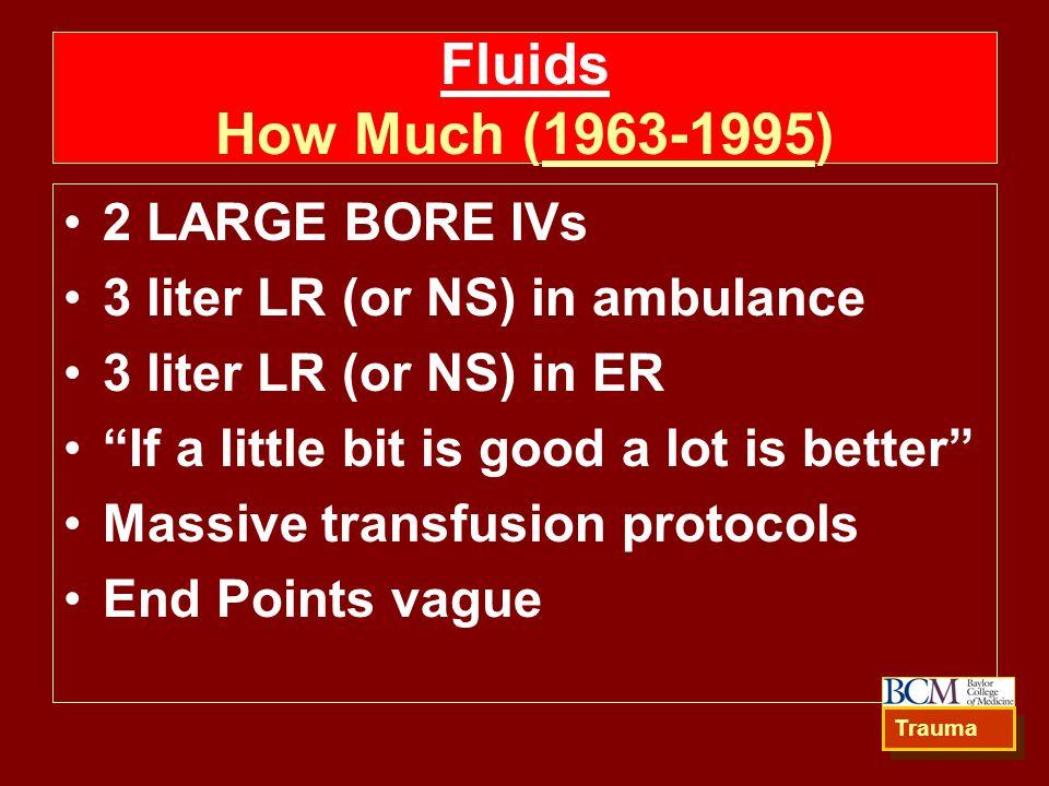Fluids How Much (1963-1995) 2 LARGE BORE IVs