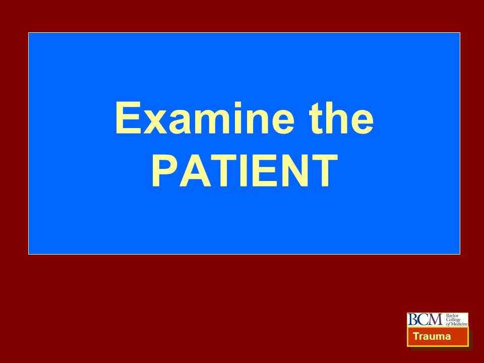Examine the PATIENT Trauma 26