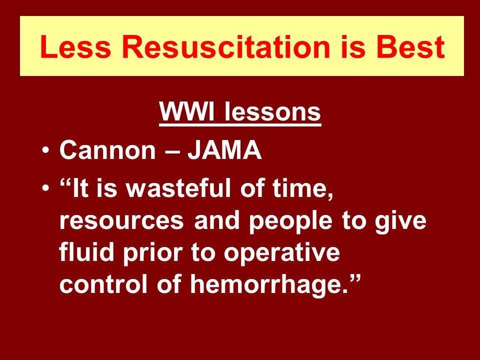 Less Resuscitation is Best