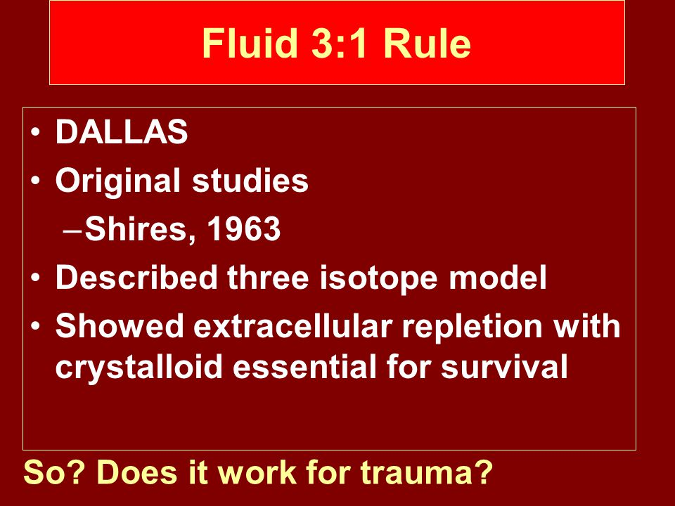 Fluid 3:1 Rule DALLAS Original studies Shires, 1963