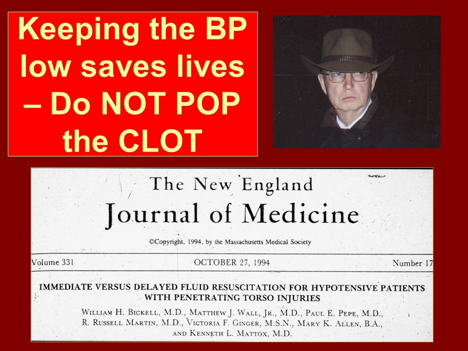 Keeping the BP low saves lives – Do NOT POP the CLOT