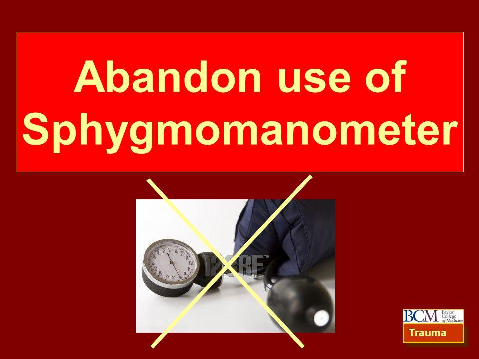 Abandon use of Sphygmomanometer